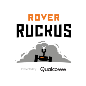 Rover Ruckus Presented By: Qualcomm